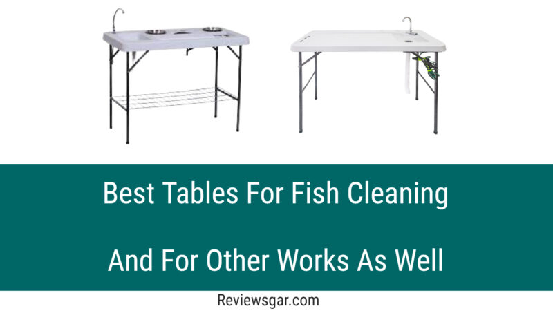 Best Tables for fish Cleaning
